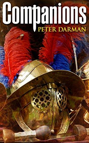 Companions (Parthian Chronicles Book 5) (English Edition) par Peter Darman
