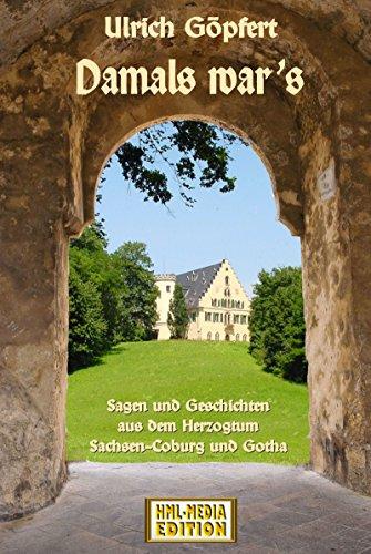 Herzogtum Sammlung (Damals war's  (Sagen und Geschichten aus dem Herzogtum Sachsen- Coburg und Gotha (HML-MEDIA-EDITION - die Erlebniswelt 3))