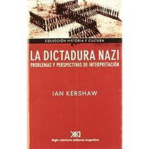 La dictadura nazi. Problemas y perspectivas de interpretación (Historia y cultura)