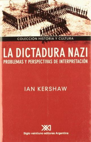 La dictadura nazi: Problemas y perspectivas de interpretación (Historia y cultura)