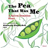 The Pea that was Me: A Sperm Donation Story: Volume 2