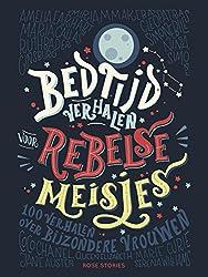 Bedtijdverhalen voor rebelse meisjes (Dutch Edition)