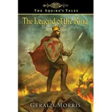 The Legend of the King (The Squire's Tales Book 10)