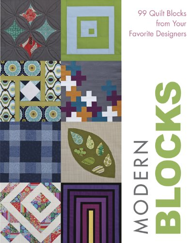 Modern Blocks: 99 Quilt Blocks from Your Favorite Designers (English Edition) -