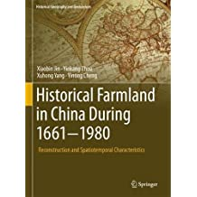 Historical Farmland in China During 1661-1980: Reconstruction and Spatiotemporal Characteristics (Historical Geography and Geosciences)