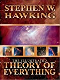 The Illustrated Theory of Everything: The Origin and Fate of the Universe by Stephen W. Hawking (2003-10-24) - Stephen W. Hawking