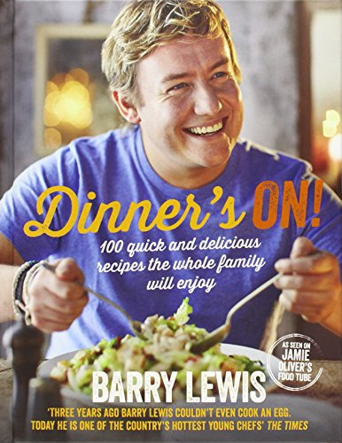 Dinner's On!: 100 quick and delicious recipes the whole family will enjoy por Barry Lewis