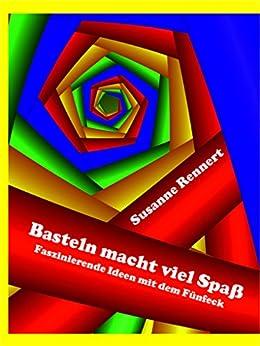 Basteln macht viel Spaß (Leseprobe): Faszinierende Bastelideen mit dem Fünfeck
