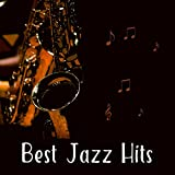 Best Jazz Hits – Best Streaming Jazz, Mood Music and Ambient Background Music