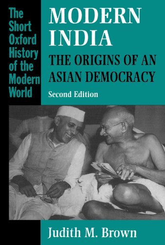 Modern India: The Origins of an Asian Democracy, 2nd Edition (The Short Oxford History of the Modern World) by Judith Brown (1991-06-06)