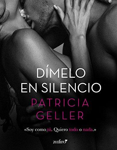 Dímelo en silencio (Erótica) por Patricia Geller