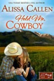 Hold Me, Cowboy (Wildflower Ranch Book 5)