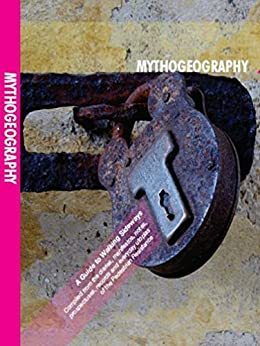 Mythogeography: A Guide to Walking Sideways by [Smith, Phil]