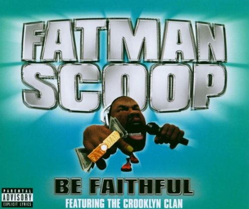 Fatman Scoop  - Be Faithful