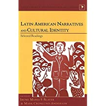 Latin American Narratives and Cultural Identity: Selected Readings (Latin America Interdisciplinary Studies)