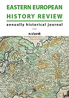 Eastern European History Review: annually historical journal n.1/2018 (English Edition) van [Alessandro Boccolini]