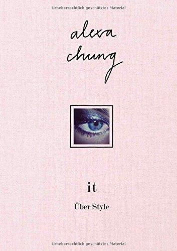 it: Über Style von Alexa Chung (11. Juli 2014) Gebundene Ausgabe
