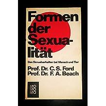 Formen der Sexualität. Das Sexualverhalten bei Mensch und Tier