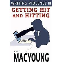 Writing Violence III: Getting Hit and Hitting (English Edition)