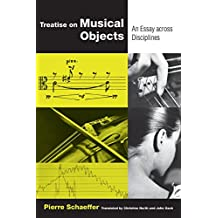 Treatise on Musical Objects (California Studies in 20th-Century Music)