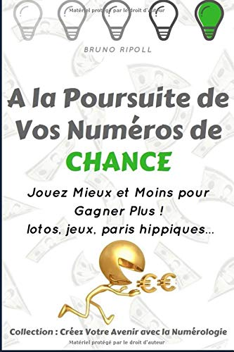 ... télécharger un livre numérique gratuit . A la Poursuite de Vos Numéros  de Chance  Jouez Mieux et Moins pour Gagner Plus 2e1248fc4f43