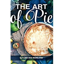 The Art of Pie: Pie Making Made Easy (English Edition)
