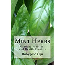Mint Herbs: Growing Practices and Health Benefits
