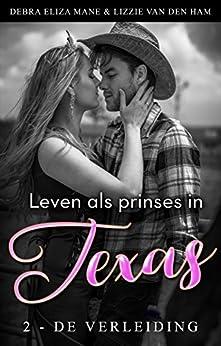 Leven als prinses in Texas (2 - de verleiding) (Cowboys en prinsessen) van [Mane, Debra Eliza, van den Ham, Lizzie]