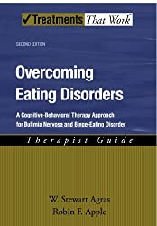 Overcoming Eating Disorders: Therapist Guide A cognitive-behavioral therapy approach for bulimia nervosa and binge-eating disorder 2/e (Treatments That Work) by W. Stewart Agras (2007-09-14)