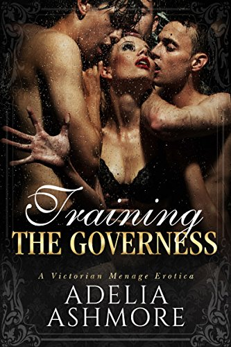 Training The Governess: A Victorian Menage Erotica (The Harem of Lord and Lady Harcourt Book 2)