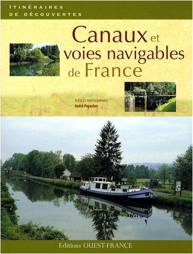 Canaux et voies navigables de France par André Papazian
