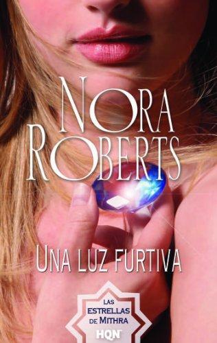 Una luz furtiva: Las estrellas de Mithra (1) (Nora Roberts) por Nora Roberts