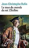 Le tour du monde du roi Zibeline par Rufin