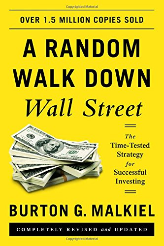 A Random Walk Down Wall Street: The Time-Tested Strategy for Successful Investing por Burton G. Malkiel