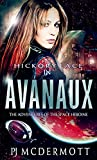Avanaux: The Adventures of the Space Heroine Hickory Lace (The Prosperine Trilogy Book 1)