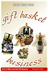 Gift Basket Business: How to Make and Sell Gift Baskets (English Edition)