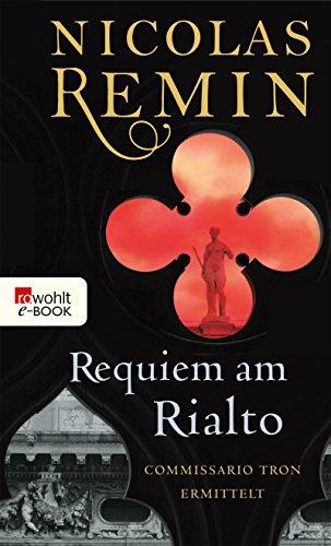 Requiem am Rialto: Commissario Trons fünfter Fall (Alvise Tron ermittelt 5)