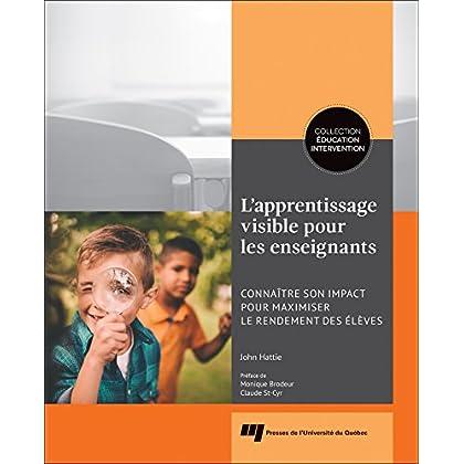 L'apprentissage visible pour les enseignants : Connaître son impact pour maximiser le rendement des élèves
