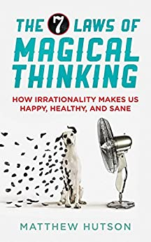 The 7 Laws of Magical Thinking von [Hutson, Matthew]