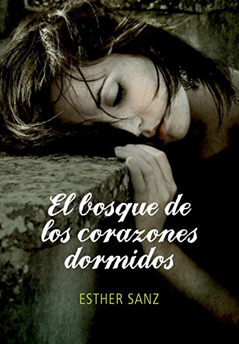 El bosque de los corazones dormidos / The Forest of Sleeping Hearts