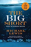 The Big Short – Inside the Doomsday Machine (Movie Tie-In Editions)