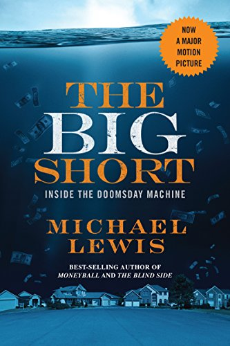 The Big Short. Movie Tie-in: Inside the Doomsday Machine (Movie Tie-In Editions)