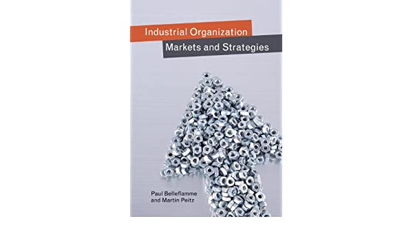Industrial organization markets and strategies ebook paul industrial organization markets and strategies ebook paul belleflamme martin peitz amazon kindle store fandeluxe Choice Image