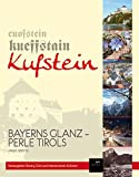 Kufstein: Bayerns Glanz - Perle Tirols