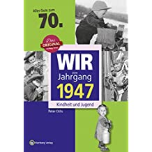 Wir vom Jahrgang 1947 - Kindheit und Jugend (Jahrgangsbände): 70. Geburtstag