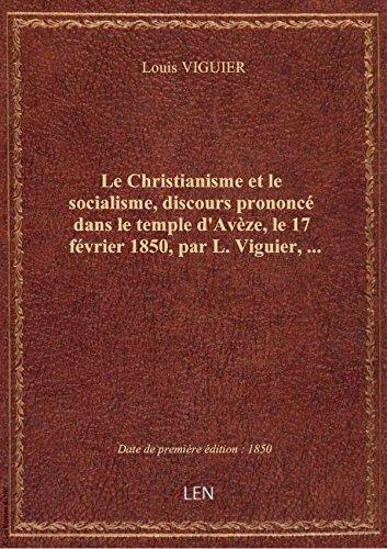 Le Christianisme et le socialisme, discours prononc dans le temple d'Avze, le 17 fvrier 1850, par