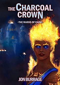 The Charcoal Crown (The Marks of Caine Book 2) by [Burrage, Jon]