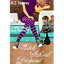 Witch School Dropout: A Witch Squad Cozy Mystery #7 (English Edition)