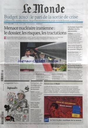 MONDE (LE) [No 20119] du 01/10/2009 - MENACE NUCLEAIRE IRANIENNE - EN EUROPE - LA GAUCHE AFFAIBLIE CHERCHE DES REMEDES - J.L. GERGORIN EN LEVER LE RIDEAU DE LA JOURNEE VILLEPIN - CLEARSTREAM - PLATE-FORME DE TOUS LES RECORDS - PACEBOOK NE CESSE DE PROGRESSER - LE REGARD DE PLANTU - ENTREPRISES - LES STRATEGIES POUR PROMOUVOIR LES FEMMES - SIDA - LE PLAN DE L'ESPOIR EN NAMIBIE