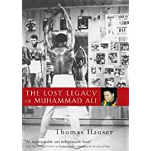 The Lost Legacy of Muhammad Ali by Thomas Hauser (2005-10-01)